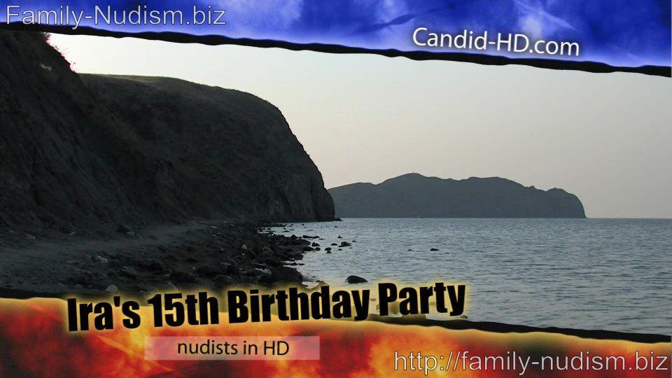 Candid-HD.com - Ira`s 15th Birthday Party • Family-Nudism.biz